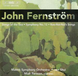 Fernström: Symphony No. 12, Songs of the Sea, Rao-Nai-Nai's Songs Product Image
