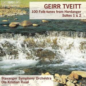 Tveitt: 100 Folk-tunes from Hardanger - Suites 1 & 2