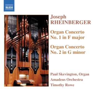 Rheinberger: Concertos for Organ & Orchestra Nos. 1 & 2