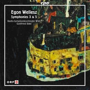 Wellesz: Symphonies Nos. 3 & 5