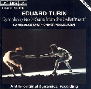 Tubin: Symphony No. 5 & Suite from the ballet 'Kraft'