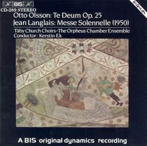 Olsson: Te Deum & Langlais: Messe Solennelle
