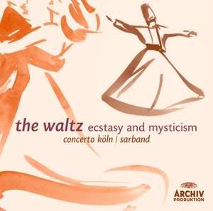 The Waltz- Ecstasy And Mysticism