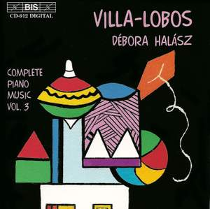 Villa-Lobos - Piano Music Volume 3