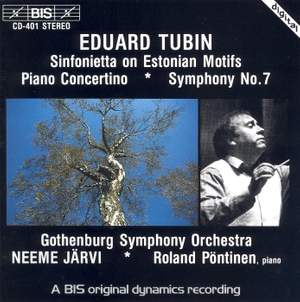 Tubin: Symphony No. 7, Piano Concertino & Sinfonietta on Estonian Motifs