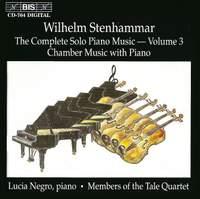 Stenhammar - Complete Solo Piano Music, Volume 3