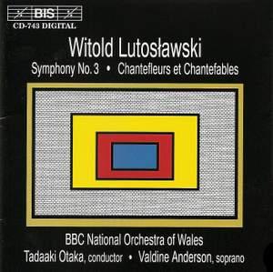 Lutosławski: Symphony No. 3 & Chantefleurs et Chantefablesy