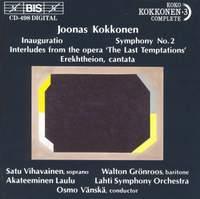 Joonas Kokkonen: Symphony No. 2, Inauguratio, Interludes, Erekhtheion