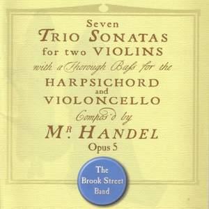 Handel: Trio Sonatas (7), Op. 5, HWV 396-402