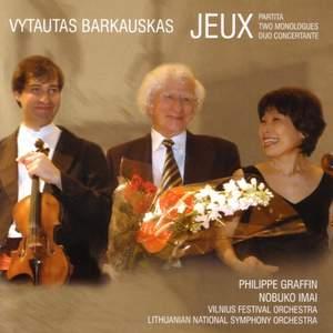 Barkauskas: Jeux, Partita, Monologues, Duo concertante