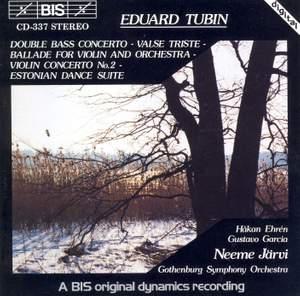 Edward Tubin: Double Bass Concerto, Valse Triste, Ballade & other works