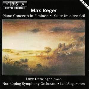 Reger: Piano Concerto & Suite im alten Stil