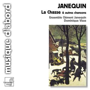 Janequin: L Chasse (The Hunt) & other songs