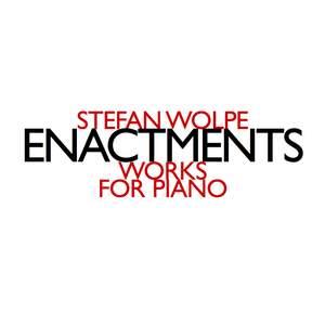 Stefan Wolpe - Enactments
