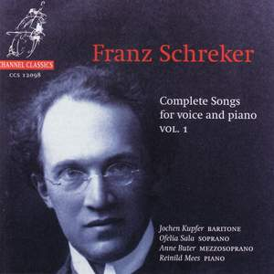 Schreker: Complete Songs for Voice and Piano, Vol. 1