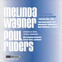 Melinda Wagner: Concerto for Flute, Strings & Percussion & Ruders: Concerto in Pieces