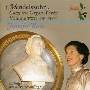 Mendelssohn - Complete Organ Works Volume 2