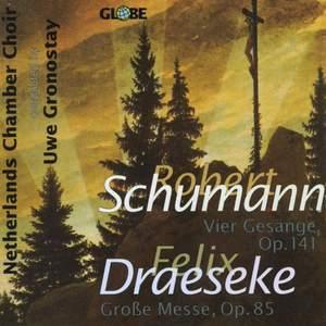 Schumann: Vier Gesänge & Draeske: Große Messe
