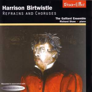 Harrison Birtwistle - Refrains and Choruses