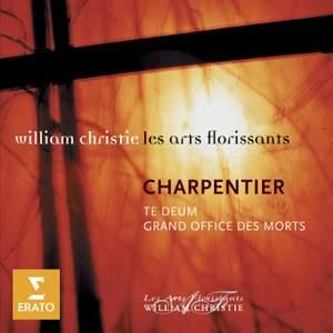 Charpentier: Te Deum & Grand Office des Morts