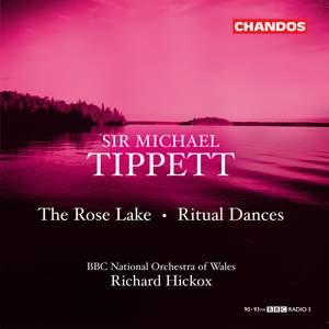 Tippett: The Rose Lake, etc.