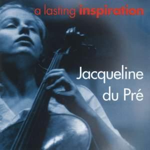 Jacqueline du Pré - A Lasting Inspiration, Volume 1