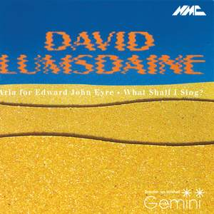 David Lumsdaine: Aria for Edward John Eyre & What shall I sing?
