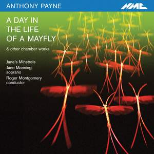 Anthony Payne: A Day in the Life of a Mayfly