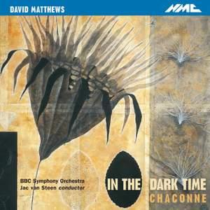 Matthews: In the Dark Time & Chaconne