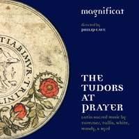 The Tudors At Prayer: Magnificat