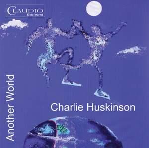 Charlie Huskinson: Another World Vol. 1