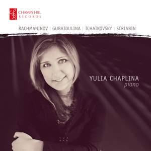 Yulia Chaplina plays Rachmaninov, Tchaikovsky, Scriabin & Gubaidulina