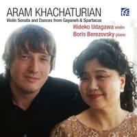 Khachaturian: Violin Sonata and Dances from Gayaneh & Spartacus