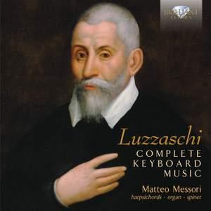 Luzzaschi: Complete Keyboard Music