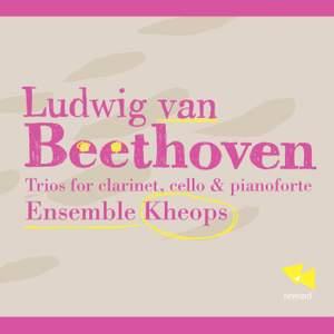Beethoven: Trios for clarinet, cello & piano