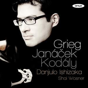 Grieg, Janacek & Kodaly: Cello Sonatas