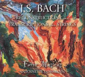 Bach: Reconstructions and Transcriptions for Strings