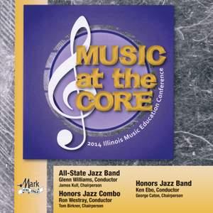 2014 Illinois Music Educators Association (ILMEA): All-State Jazz Band, Honors Jazz Combo & Honors Jazz Band