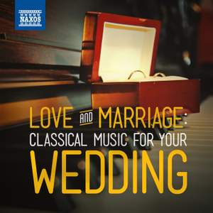 Love & Marriage: Classical Music for Your Wedding Product Image