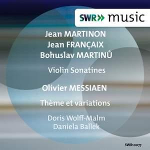 Martinon, Françaix, Martinů: Violin Sonatines - Messiaen: Theme and Variations