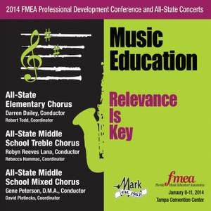 2014 Florida Music Educators Association (FMEA): All-State Elementary Chorus, All-State Middle School Treble Chorus & All-State Middle School Mixed Chorus