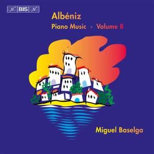 Albéniz - Complete Piano Music, Volume 8