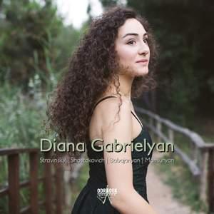 Diana Gabrielyan plays Stravinsky, Shostakovich, Babajanyan & Mansuryan