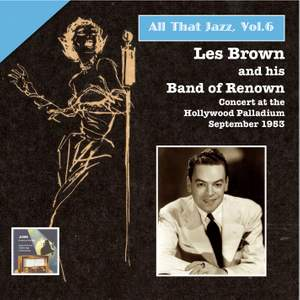 All That Jazz, Vol. 6: Les Brown & His Band of Renown