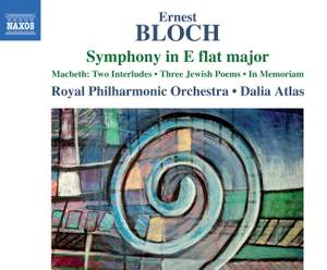 Bloch: Symphony in E flat major
