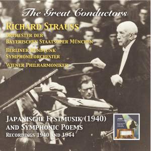 The Great Conductors, Vol. 2: Richard Strauss (Japanische Festmusik and Symphonic Poems)