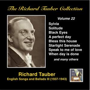 The Richard Tauber Collection, Vol. 22 - English Songs & Ballads III (Recorded 1937-1943)