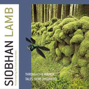 Siobhan Lamb: Through The Mirror & Tales From Childhood