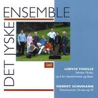 Thuille: Sextet, Op. 6 & Schumann: Piano Quartet, Op. 47