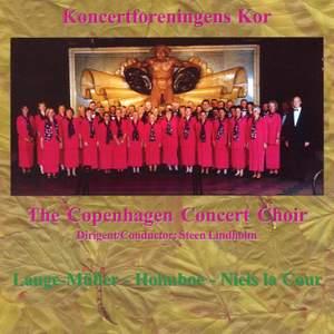 Copenhagen Concert Society Choir: Cour, Holmboe & Lange-Muller